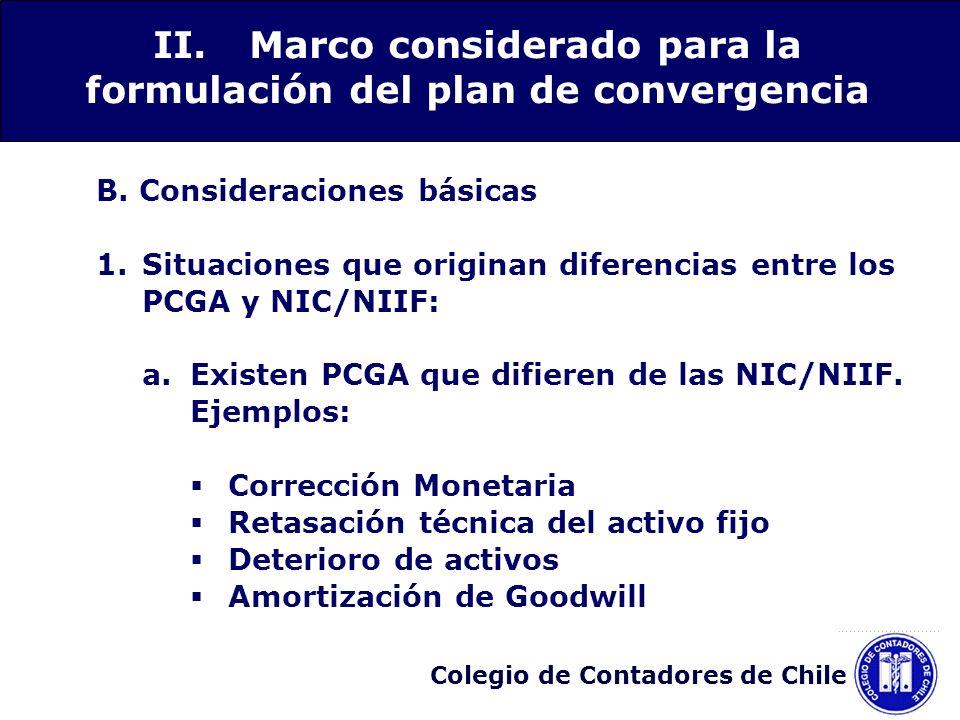 Colegio de Contadores de Chile B. Consideraciones básicas 1.Situaciones que originan diferencias entre los PCGA y NIC/NIIF: a.Existen PCGA que difiere