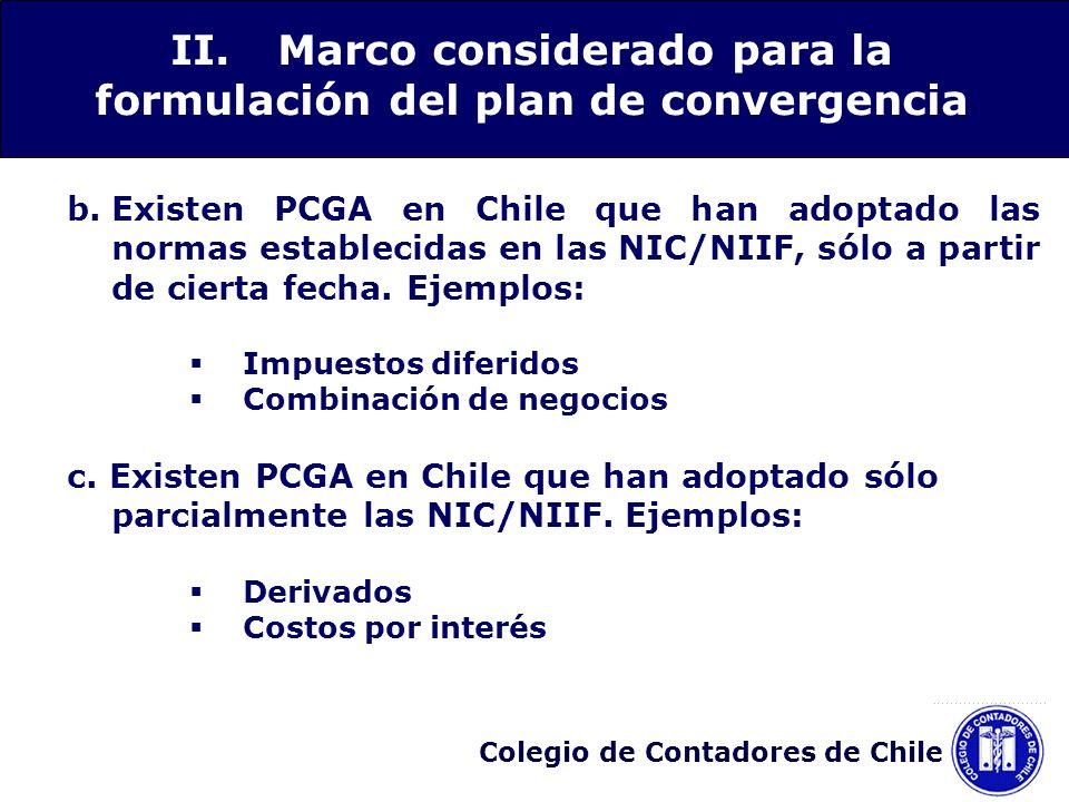 Colegio de Contadores de Chile b.Existen PCGA en Chile que han adoptado las normas establecidas en las NIC/NIIF, sólo a partir de cierta fecha. Ejempl