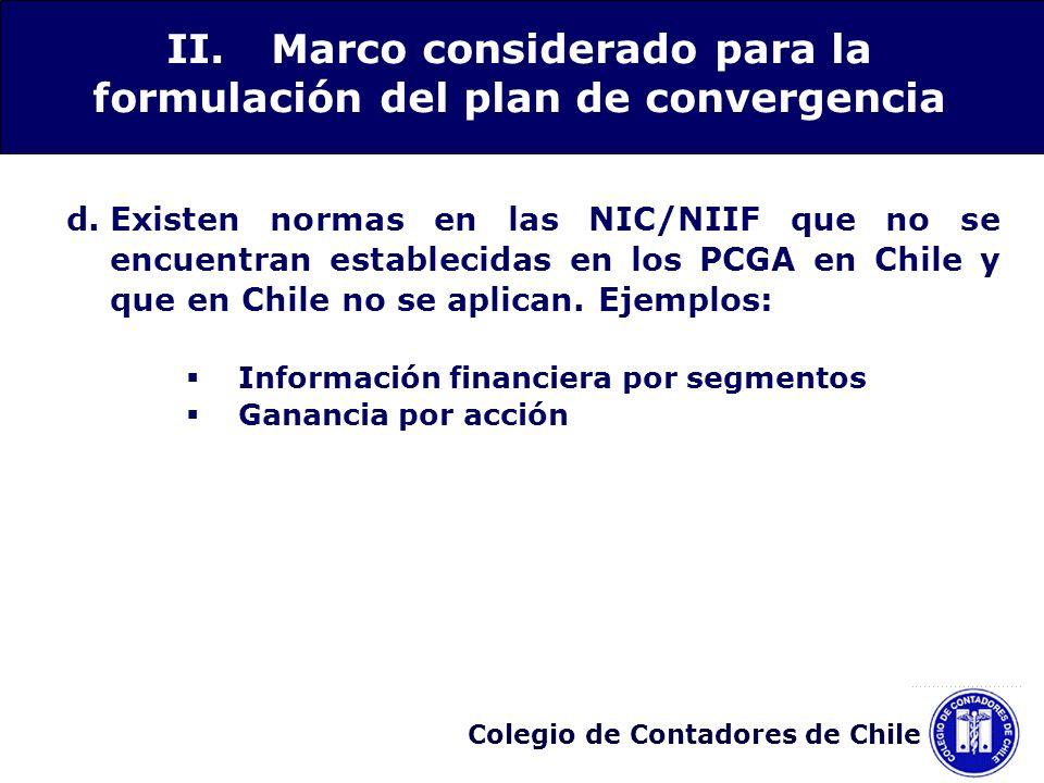 Colegio de Contadores de Chile d.Existen normas en las NIC/NIIF que no se encuentran establecidas en los PCGA en Chile y que en Chile no se aplican. E
