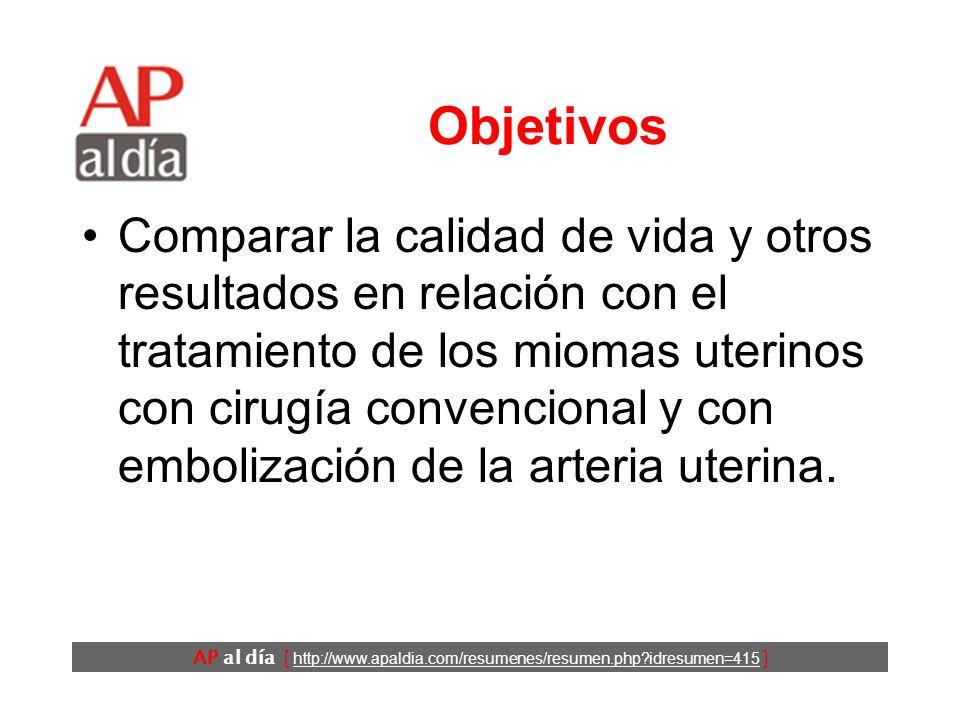 AP al día [ http://www.apaldia.com/resumenes/resumen.php idresumen=415 ] Objetivos Comparar la calidad de vida y otros resultados en relación con el tratamiento de los miomas uterinos con cirugía convencional y con embolización de la arteria uterina.