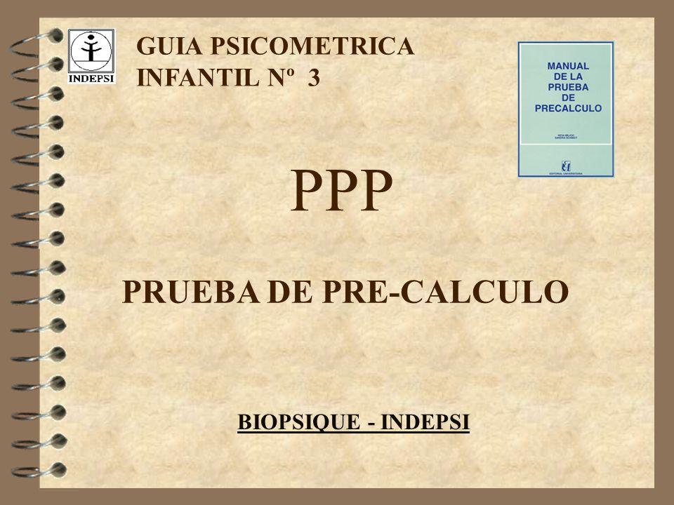 BIOPSIQUE - INDEPSI GUIA PSICOMETRICA INFANTIL Nº 3 PPP PRUEBA DE PRE-CALCULO