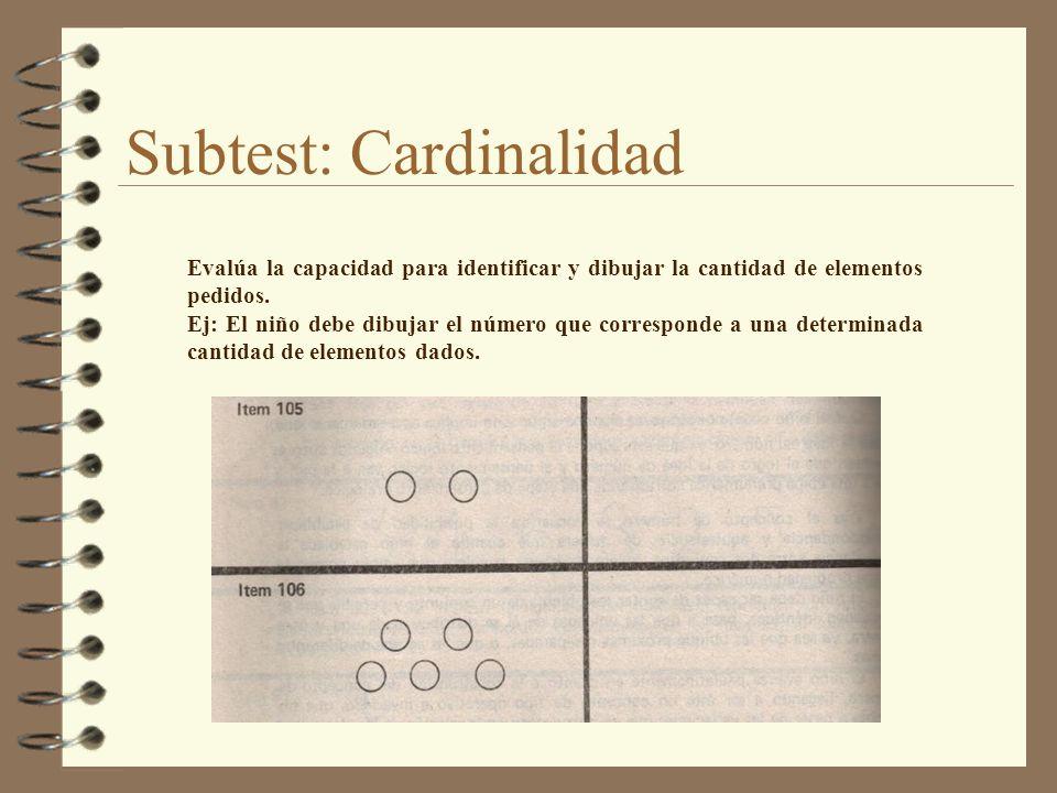 Subtest: Cardinalidad Evalúa la capacidad para identificar y dibujar la cantidad de elementos pedidos. Ej: El niño debe dibujar el número que correspo