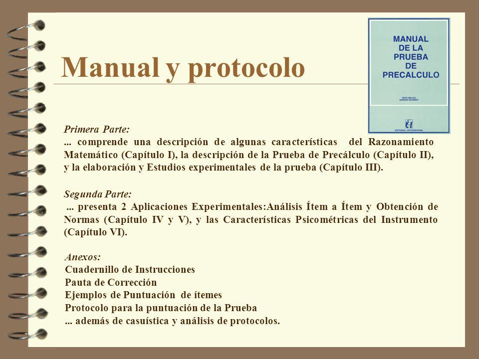 Manual y protocolo Primera Parte:... comprende una descripción de algunas características del Razonamiento Matemático (Capítulo I), la descripción de