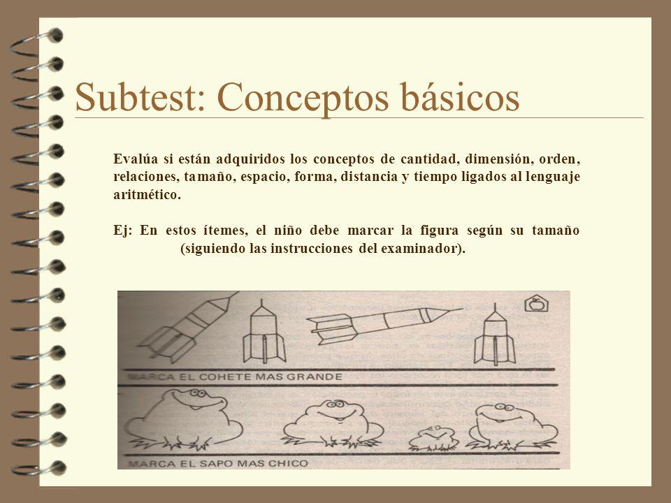Evalúa si están adquiridos los conceptos de cantidad, dimensión, orden, relaciones, tamaño, espacio, forma, distancia y tiempo ligados al lenguaje ari