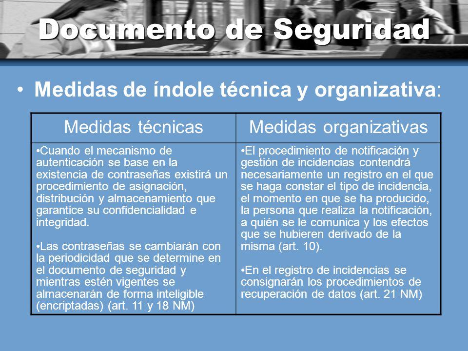 Documento de Seguridad Medidas de índole técnica y organizativa: Medidas técnicasMedidas organizativas Cuando el mecanismo de autenticación se base en