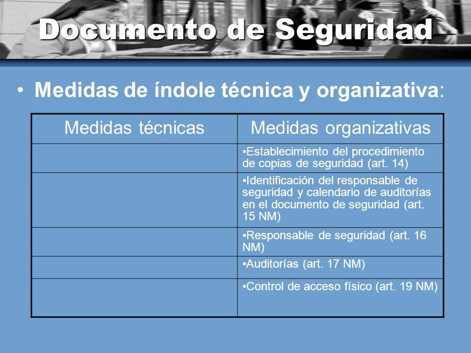 Documento de Seguridad Medidas de índole técnica y organizativa: Medidas técnicasMedidas organizativas Establecimiento del procedimiento de copias de seguridad (art.