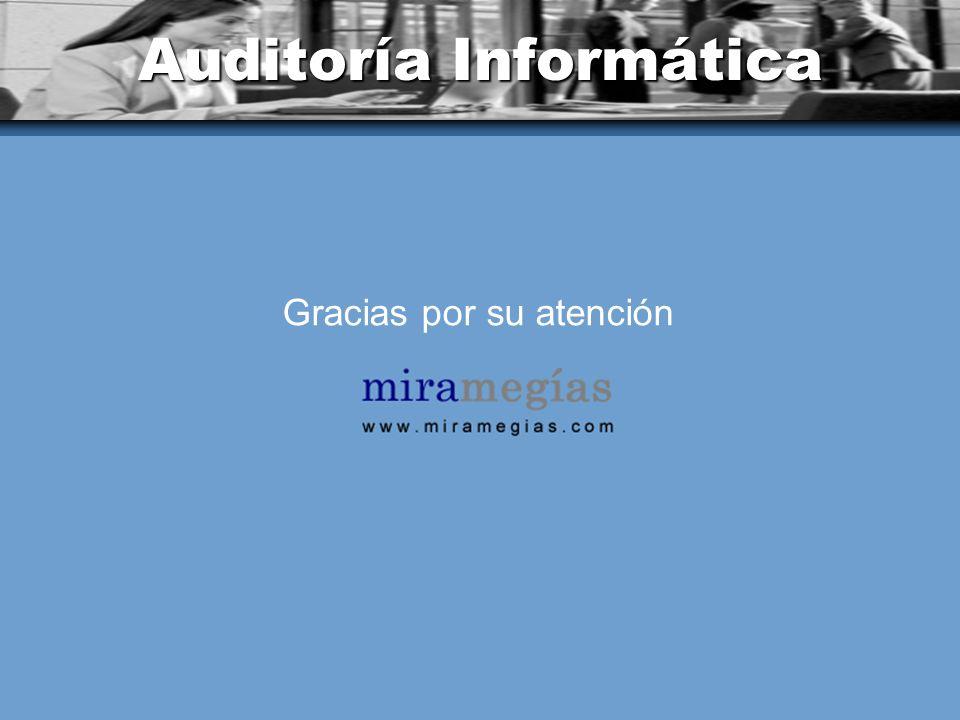 Auditoría Informática Gracias por su atención