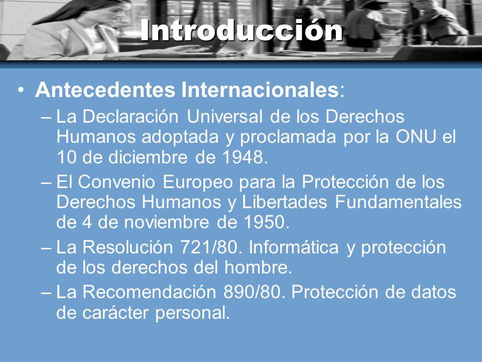 Introducción Antecedentes Internacionales: –La Declaración Universal de los Derechos Humanos adoptada y proclamada por la ONU el 10 de diciembre de 1948.