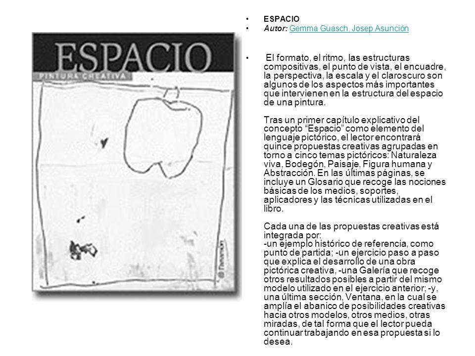 ESPACIO Autor: Gemma Guasch, Josep AsunciónGemma Guasch, Josep Asunción El formato, el ritmo, las estructuras compositivas, el punto de vista, el encu