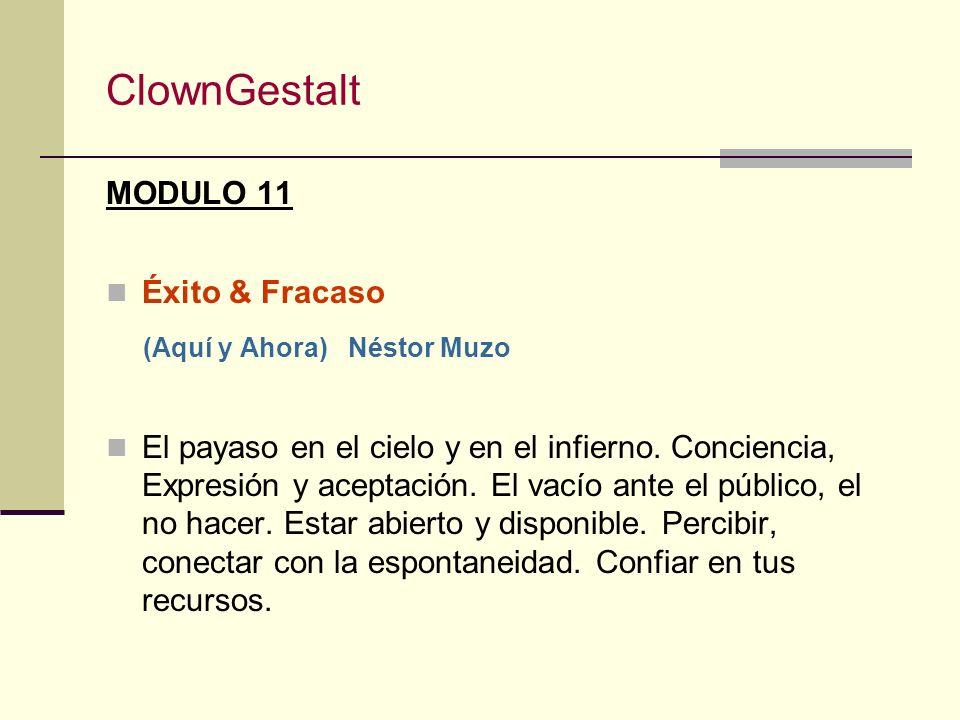 ClownGestalt MODULO 10 Supervision I Alain Vigneau Estudio de las diferentes etapas del proceso de acompañamiento en clown gestalt: estructura de la s