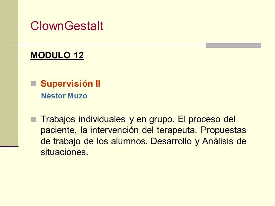 ClownGestalt MODULO 11 Éxito & Fracaso (Aquí y Ahora) Néstor Muzo El payaso en el cielo y en el infierno. Conciencia, Expresión y aceptación. El vacío