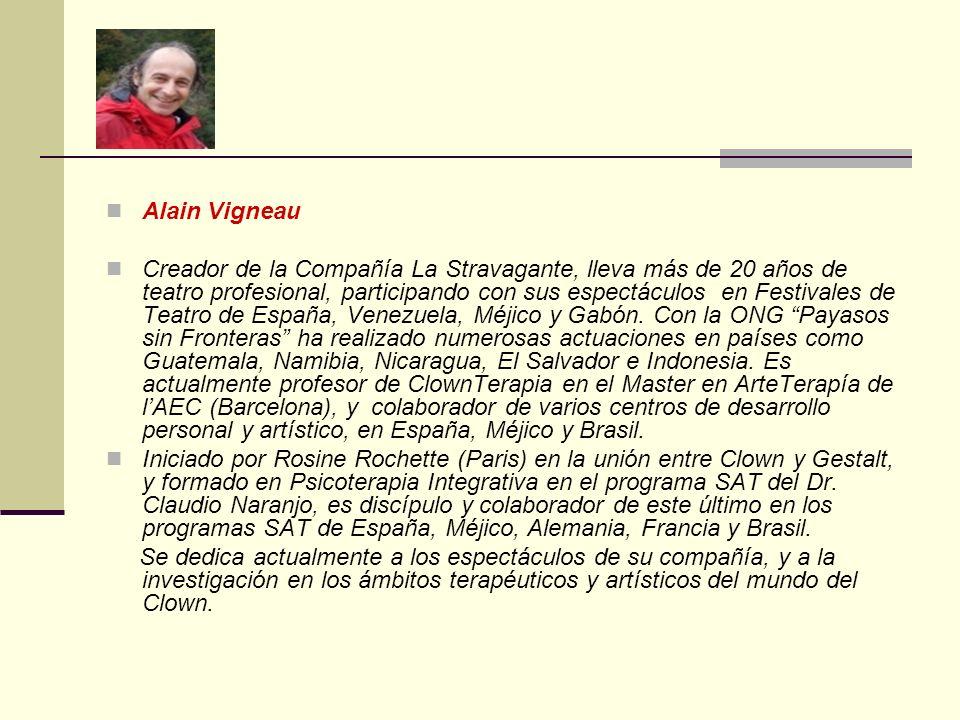 ClownGestalt MODULO 13 Clown & Creatividad (Final del segundo Ciclo) Alain Vigneau & Néstor Muzo Conciencia, proceso creativo y transformación: Improv