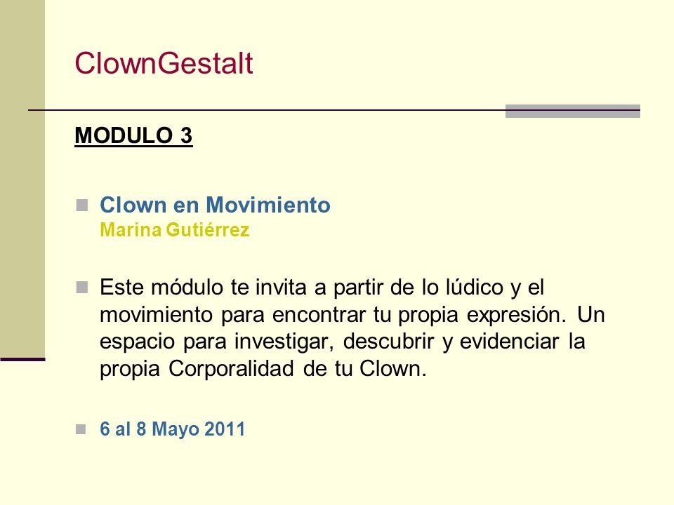 ClownGestalt MODULO 2 Iniciación al Clown (El niño interior y yo) Alain Vigneau Explorando mi relación con mi niño/a interior, primeras reglas y técni