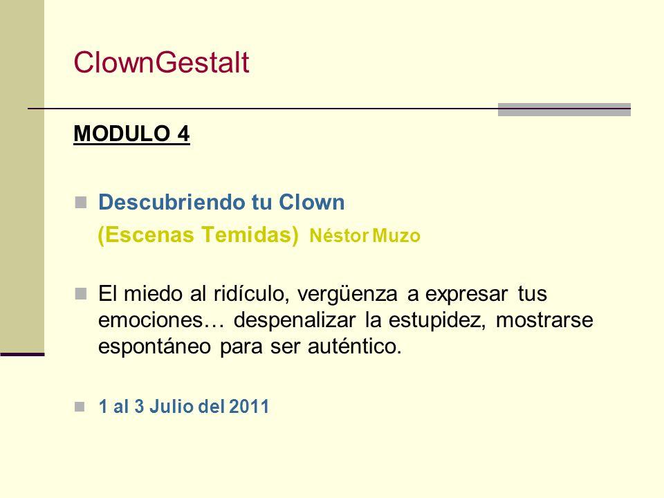 ClownGestalt MODULO 3 Clown en Movimiento Marina Gutiérrez Este módulo te invita a partir de lo lúdico y el movimiento para encontrar tu propia expres
