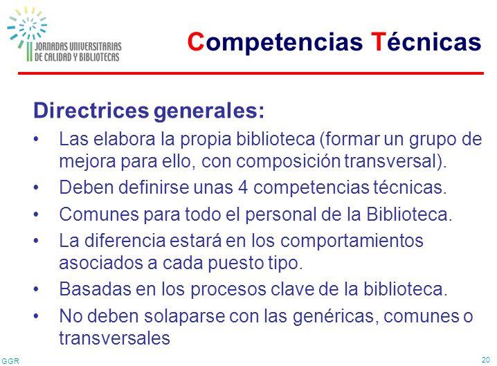 GGR 20 Directrices generales: Las elabora la propia biblioteca (formar un grupo de mejora para ello, con composición transversal). Deben definirse una