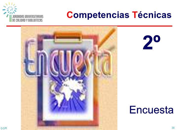 GGR 36 2º Encuesta 2º Encuesta Competencias Técnicas