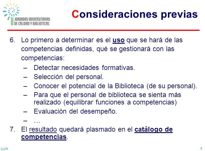 GGR 5 6.Lo primero a determinar es el uso que se hará de las competencias definidas, qué se gestionará con las competencias: –Detectar necesidades for