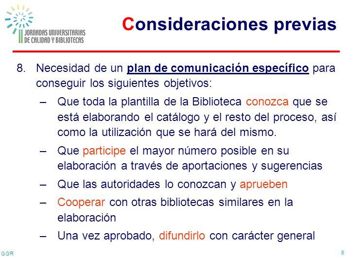 GGR 6 8.Necesidad de un plan de comunicación específico para conseguir los siguientes objetivos: –Que toda la plantilla de la Biblioteca conozca que s