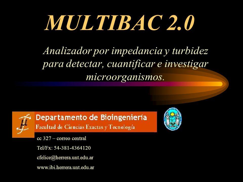 MULTIBAC 2.0 Analizador por impedancia y turbidez para detectar, cuantificar e investigar microorganismos. cc 327 – correo central Tel/Fx: 54-381-4364