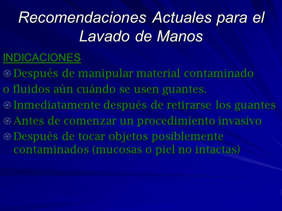 Métodos para eliminar micro- organismos de las manos Lavado de Manos con Antiséptico: Si se quiere disminuir la colonización en la Piel. Enjuague con