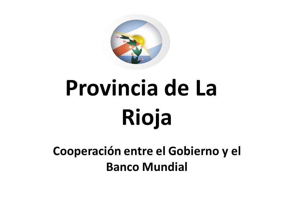 Provincia de La Rioja Cooperación entre el Gobierno y el Banco Mundial