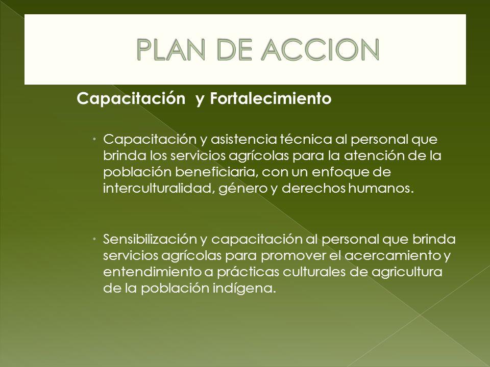 Capacitación y Fortalecimiento Capacitación y asistencia técnica al personal que brinda los servicios agrícolas para la atención de la población benef