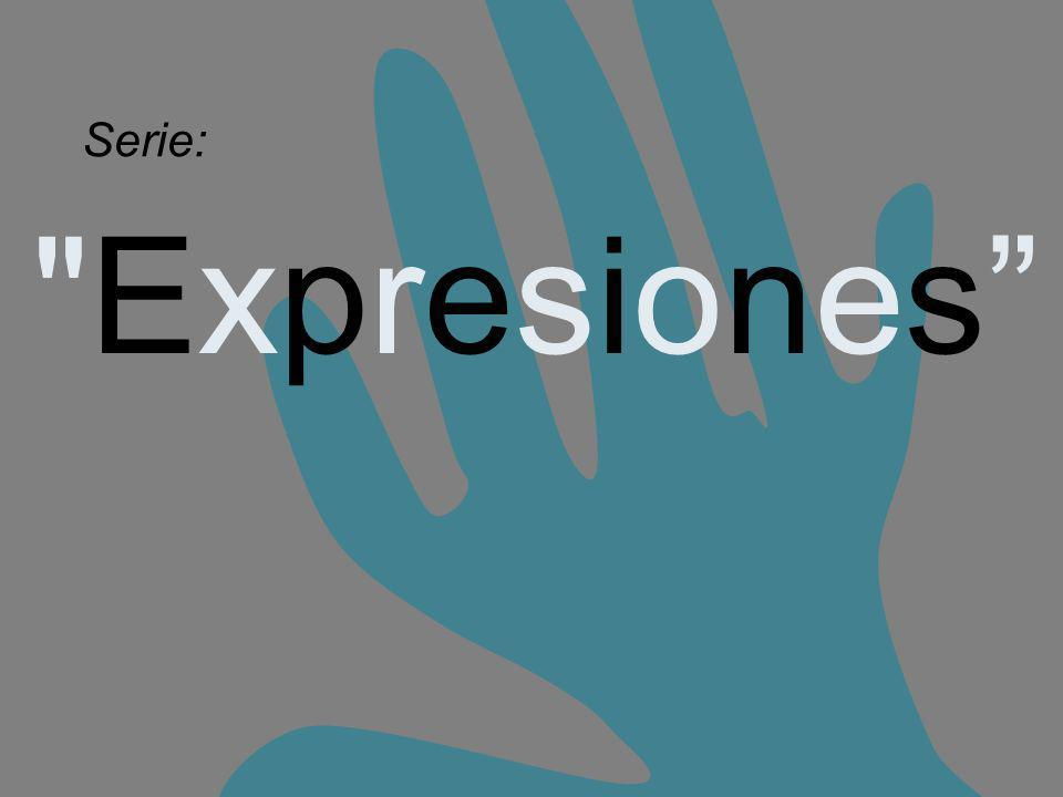 Serie: Expresiones