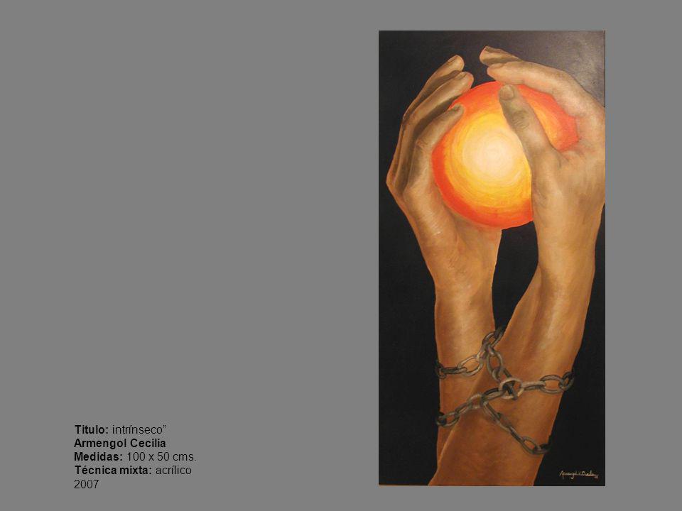 Titulo: intrínseco Armengol Cecilia Medidas: 100 x 50 cms. Técnica mixta: acrílico 2007