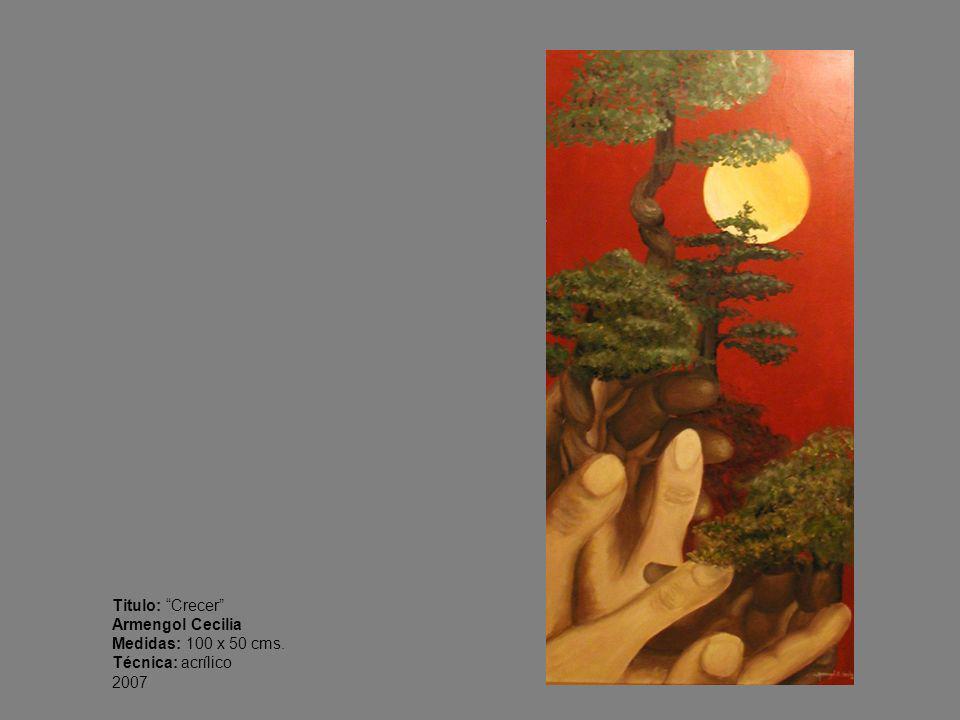 Titulo: Crecer Armengol Cecilia Medidas: 100 x 50 cms. Técnica: acrílico 2007