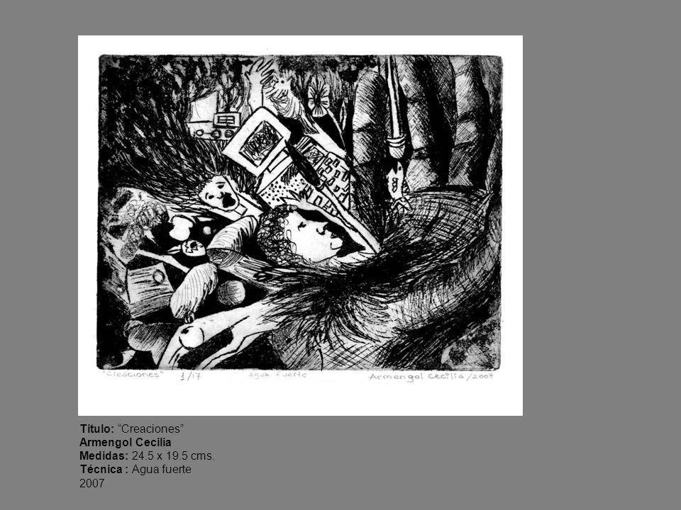 Titulo: Creaciones Armengol Cecilia Medidas: 24.5 x 19.5 cms. Técnica : Agua fuerte 2007