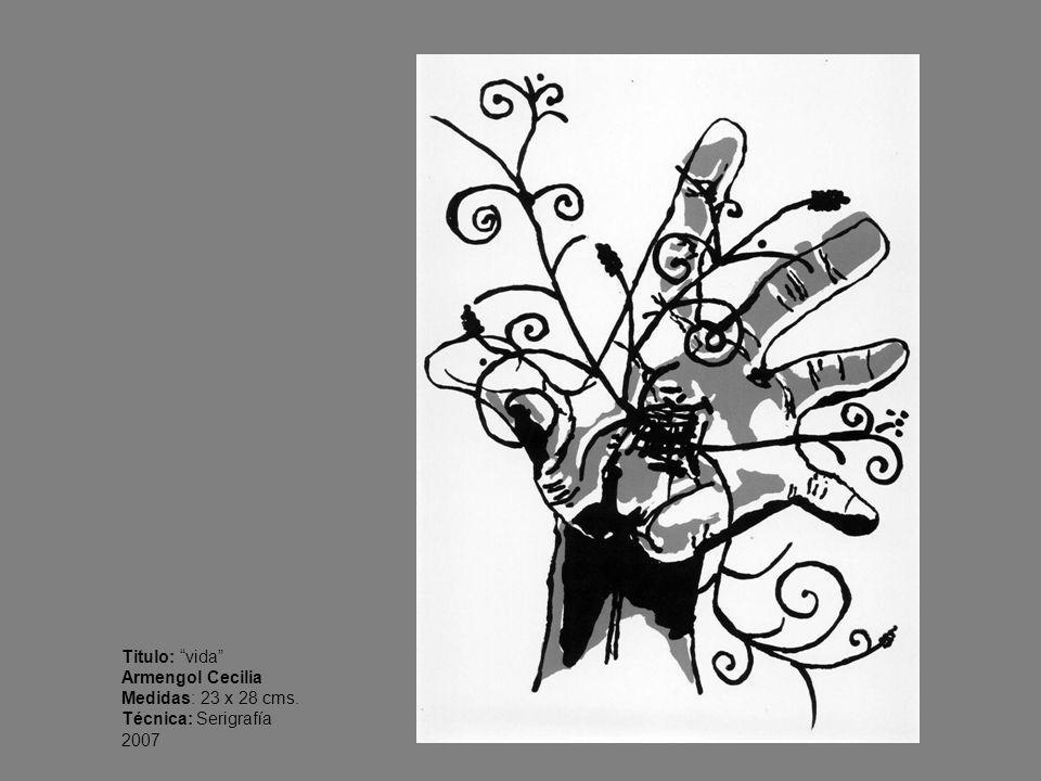 Titulo: vida Armengol Cecilia Medidas: 23 x 28 cms. Técnica: Serigrafía 2007