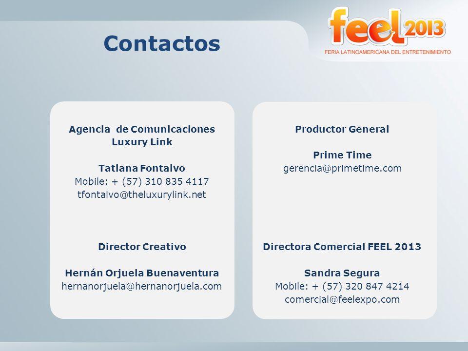 Contactos Agencia de Comunicaciones Luxury Link Tatiana Fontalvo Mobile: + (57) 310 835 4117 tfontalvo@theluxurylink.net Director Creativo Hernán Orju