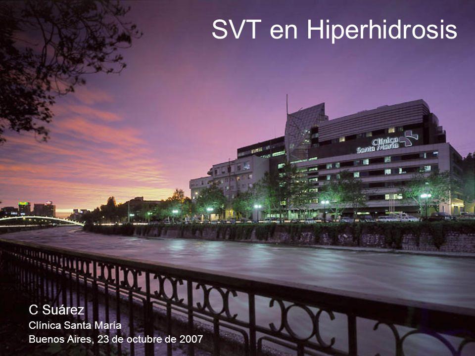 SVT en Hiperhidrosis C Suárez Clínica Santa María Buenos Aires, 23 de octubre de 2007