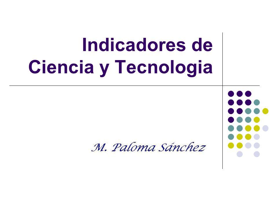 MANUALES PARA LOS INDICADORES DE CIENCIA Y TECNOLOGÍA DE LA OCDE Implican acuerdos sobre: Conceptos Aspectos a medir Proceso de medición: Registro sistemático vs.