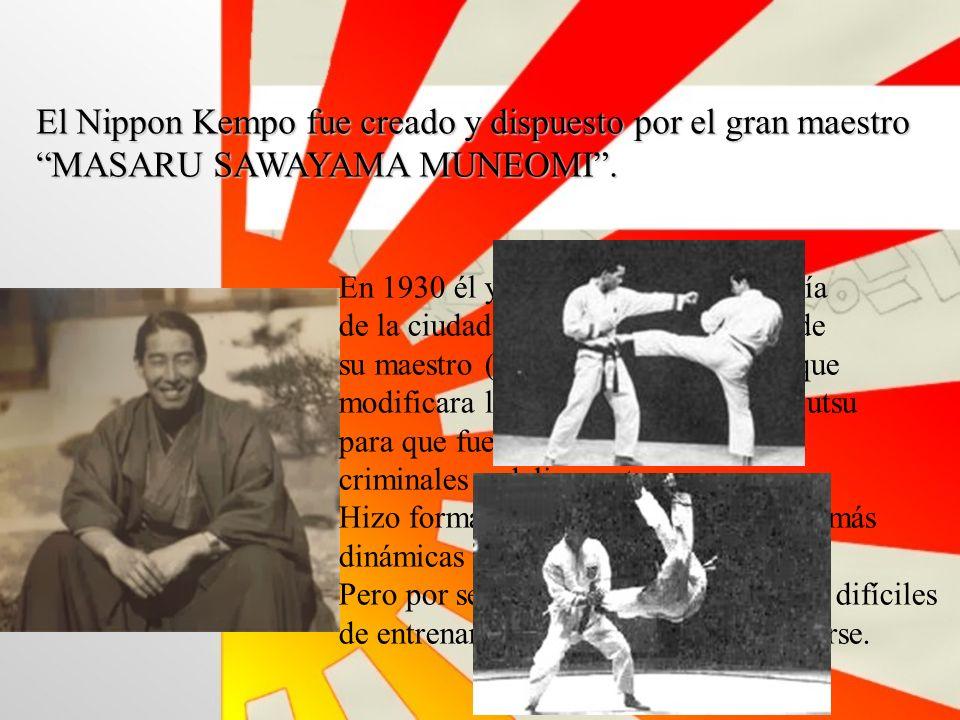 El Nippon Kempo fue creado y dispuesto por el gran maestro MASARU SAWAYAMA MUNEOMI.