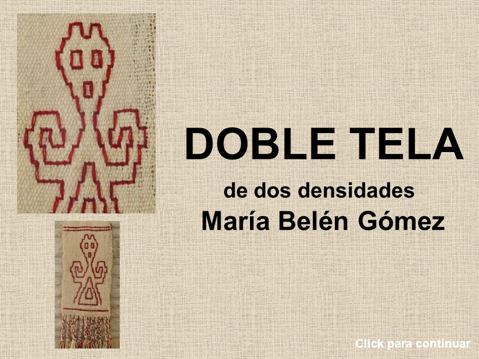 DOBLE TELA de dos densidades María Belén Gómez Click para continuar
