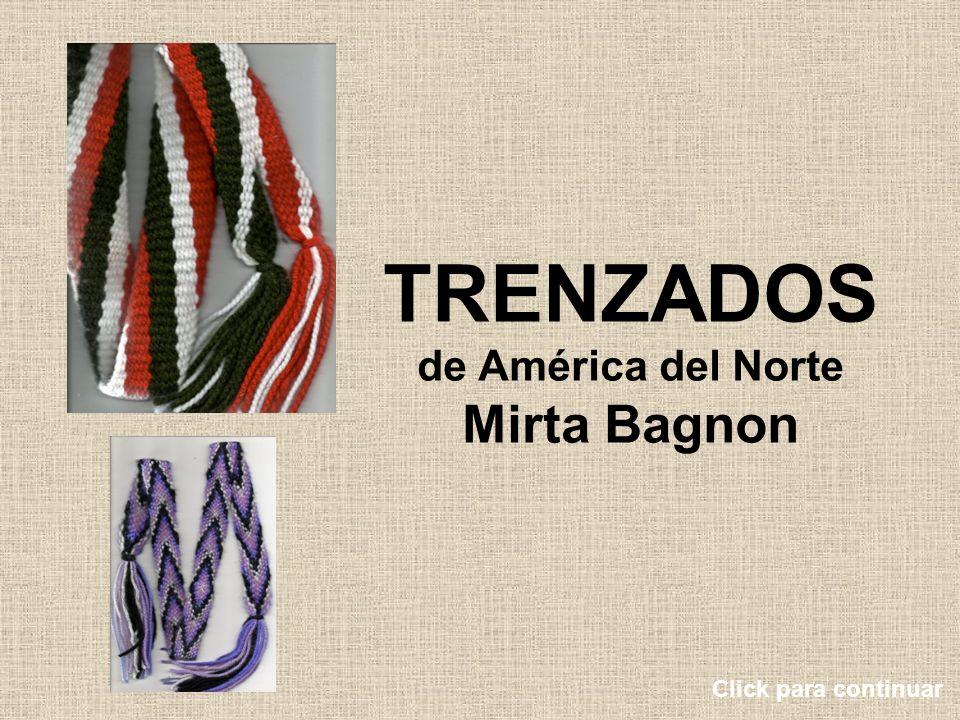 TRENZADOS de América del Norte Mirta Bagnon Click para continuar