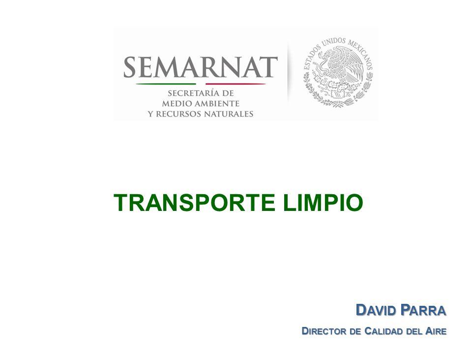 TRANSPORTE LIMPIO D AVID P ARRA D IRECTOR DE C ALIDAD DEL A IRE