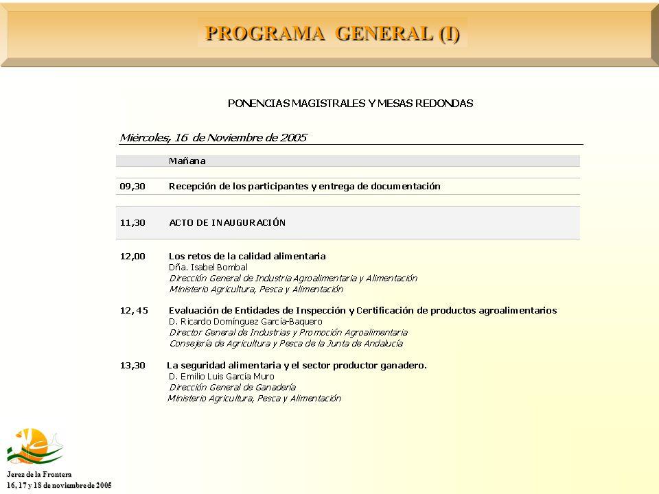 PROGRAMA GENERAL (I) Jerez de la Frontera 16, 17 y 18 de noviembre de 2005