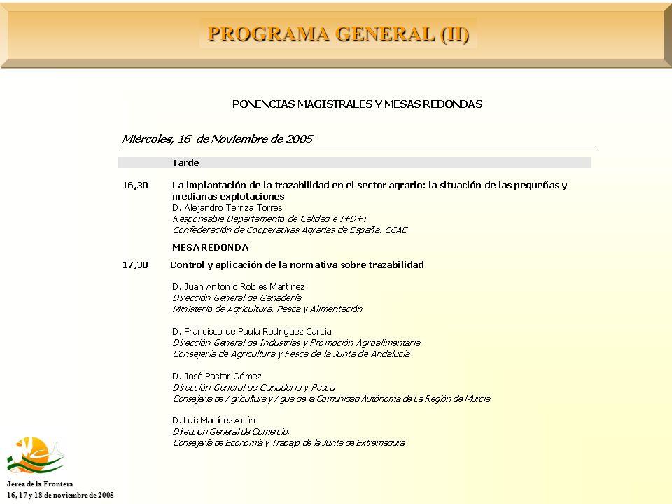 PROGRAMA GENERAL (II) Jerez de la Frontera 16, 17 y 18 de noviembre de 2005
