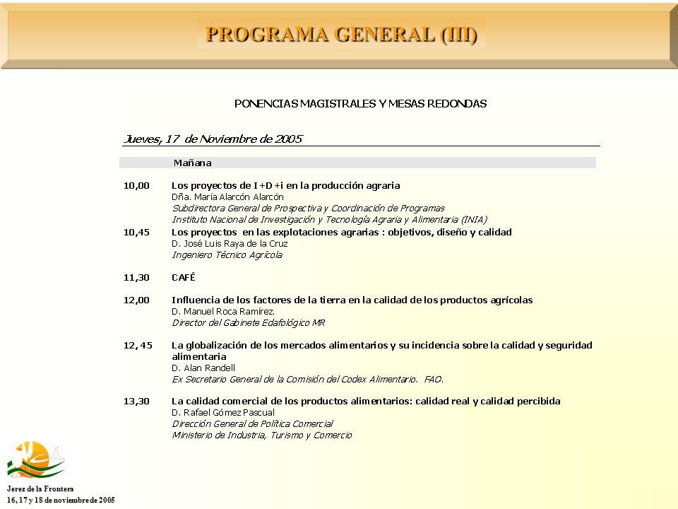 PROGRAMA GENERAL (III) Jerez de la Frontera 16, 17 y 18 de noviembre de 2005