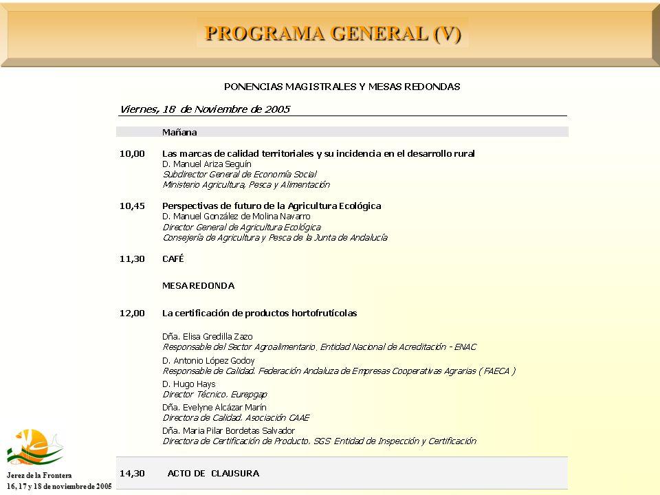 PROGRAMA GENERAL (V) Jerez de la Frontera 16, 17 y 18 de noviembre de 2005