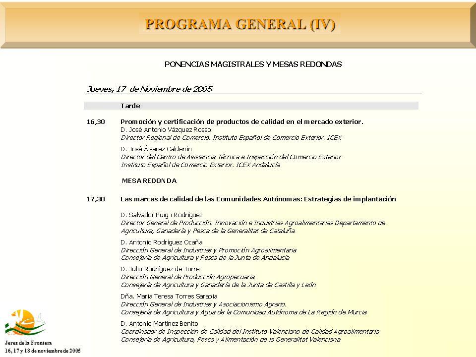 PROGRAMA GENERAL (IV) Jerez de la Frontera 16, 17 y 18 de noviembre de 2005