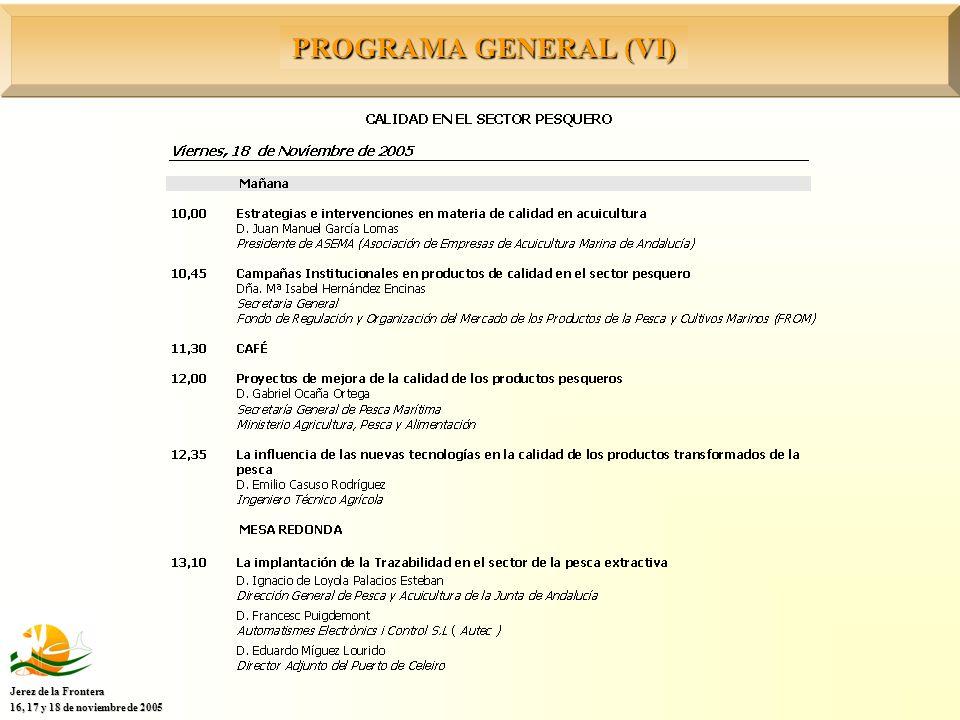 PROGRAMA GENERAL (VI) Jerez de la Frontera 16, 17 y 18 de noviembre de 2005