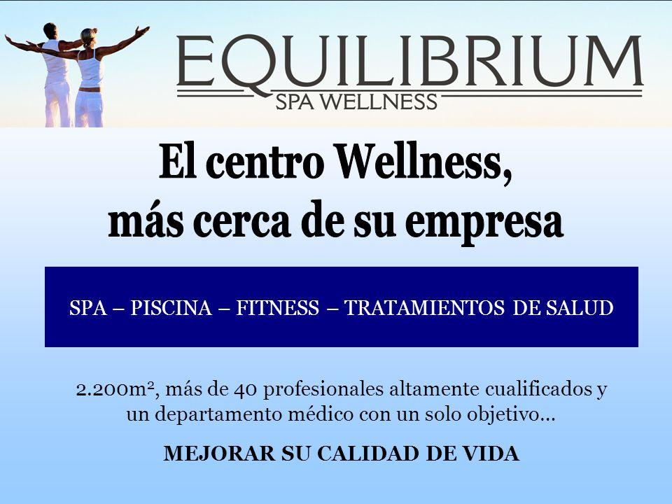 2.200m 2, más de 40 profesionales altamente cualificados y un departamento médico con un solo objetivo… MEJORAR SU CALIDAD DE VIDA SPA – PISCINA – FIT