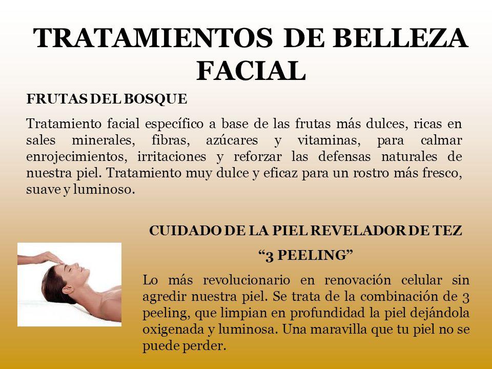 TRATAMIENTOS DE BELLEZA FACIAL FRUTAS DEL BOSQUE Tratamiento facial específico a base de las frutas más dulces, ricas en sales minerales, fibras, azúc