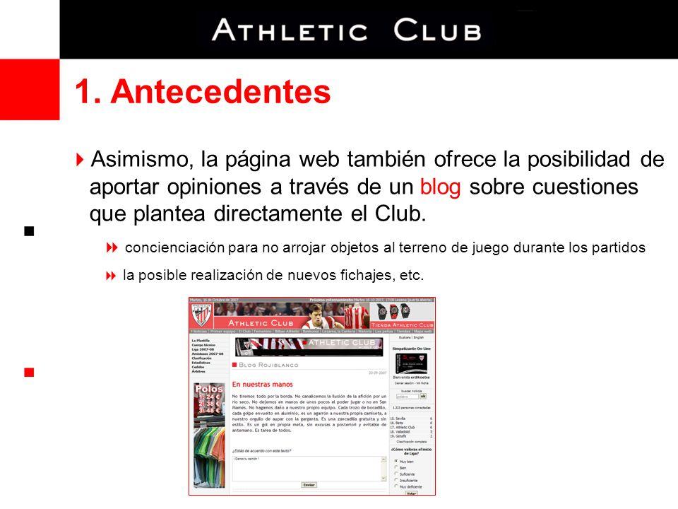 Asimismo, la página web también ofrece la posibilidad de aportar opiniones a través de un blog sobre cuestiones que plantea directamente el Club.