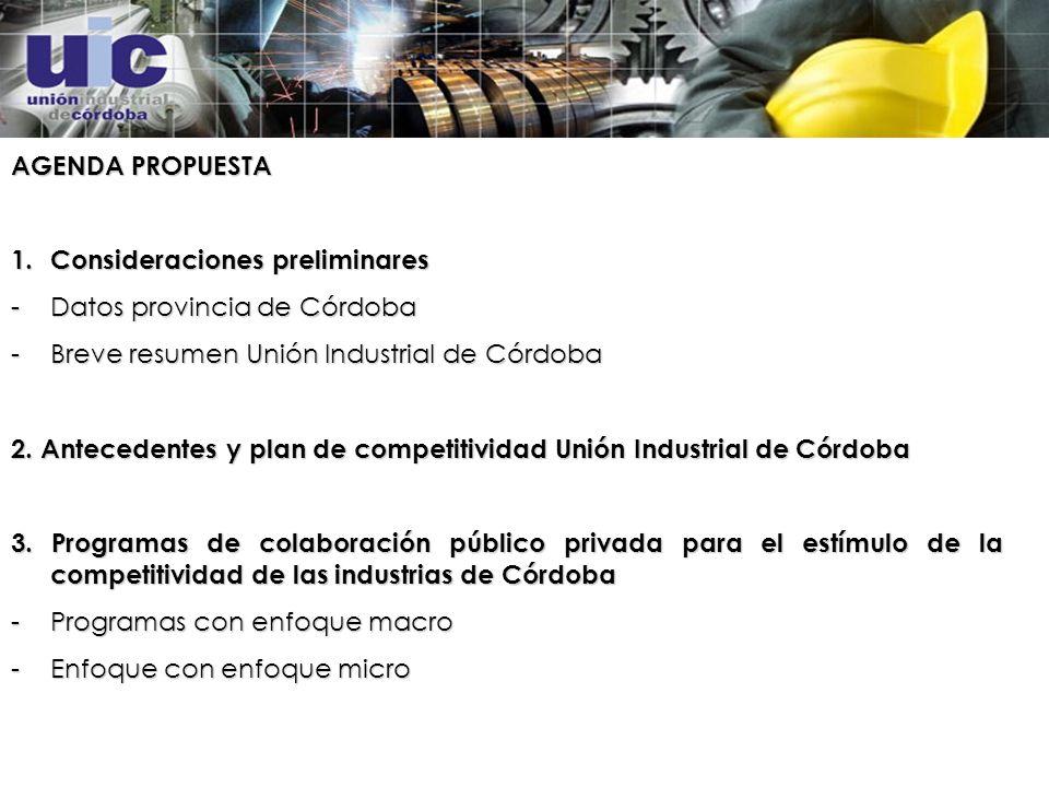 AGENDA PROPUESTA 1.Consideraciones preliminares -Datos provincia de Córdoba -Breve resumen Unión Industrial de Córdoba 2.
