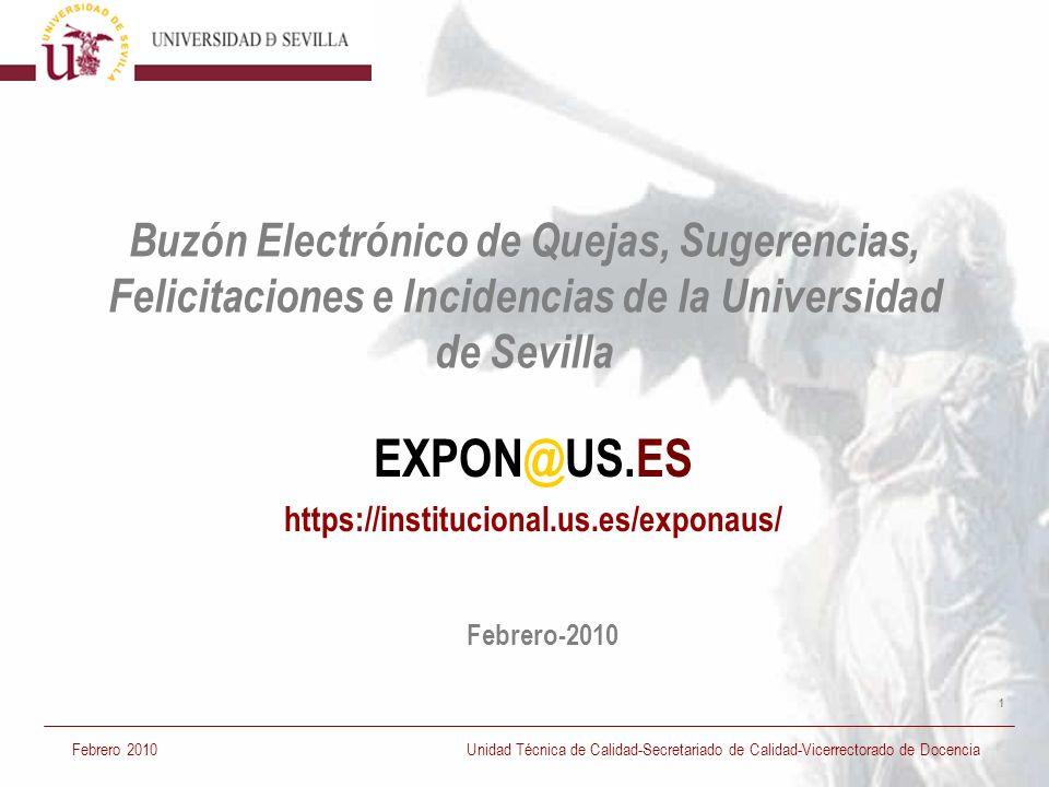 1 Buzón Electrónico de Quejas, Sugerencias, Felicitaciones e Incidencias de la Universidad de Sevilla EXPON@US.ES https://institucional.us.es/exponaus