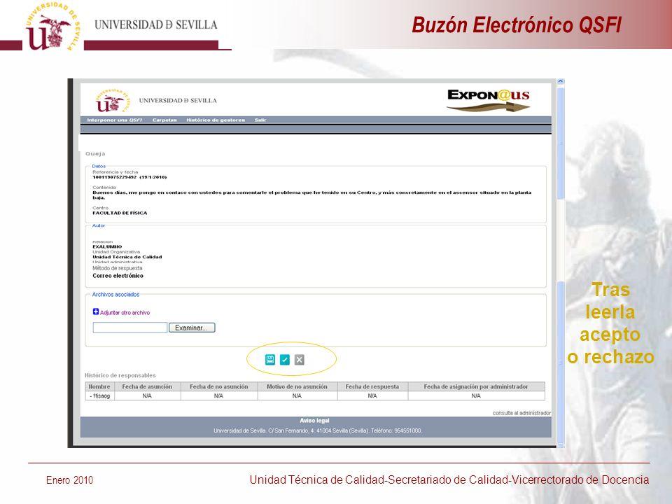 Buzón Electrónico QSFI Enero 2010 Unidad Técnica de Calidad-Secretariado de Calidad-Vicerrectorado de Docencia Tras leerla acepto o rechazo